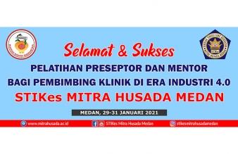 STIKes Mitra Husada Medan mengadakan pelatihan Pereseptor dan Mentor yang diadakan mulai hari Jumat – Minggu tanggal 29 - 31 Januari 2021